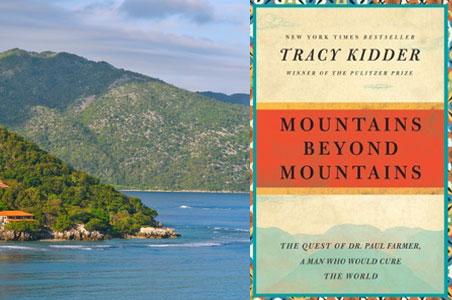 paul farmers travels to haiti in mountains beyond mountains by tracy kidder As i learned, however, on my many trips to haiti, there are  in the book  mountains beyond mountains, in which author tracy kidder calls on.