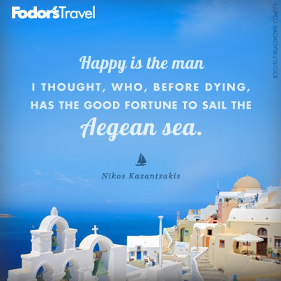 Travel Quote Of The Week On The Aegean Sea Fodors