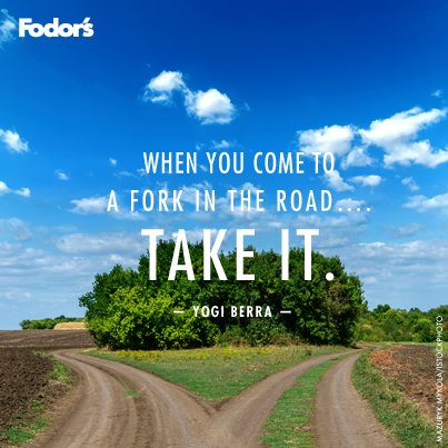 Travel Quote Of The Week On Which Road To Take Fodors Travel Guide